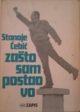 Zašto sam postao vo, Stanoje Ćebić
