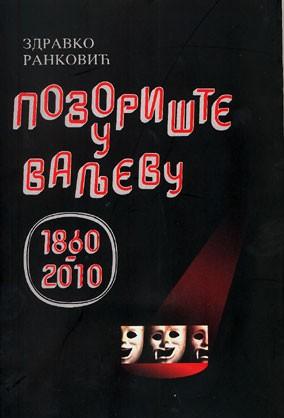 Knjiga 'Pozorište u Valjevu 1860-2010'